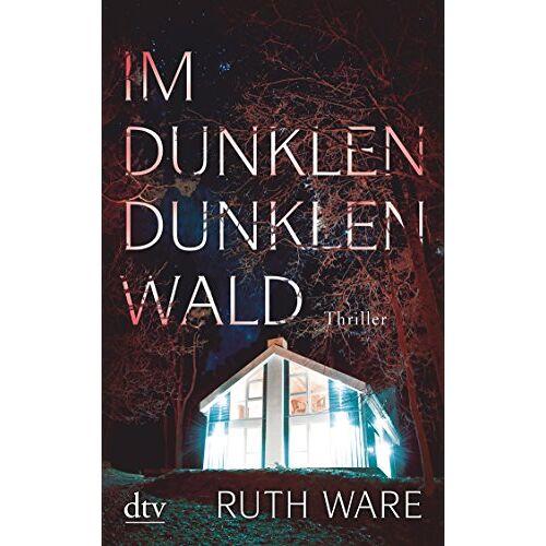 Ruth Ware - Im dunklen, dunklen Wald: Thriller - Preis vom 06.05.2021 04:54:26 h