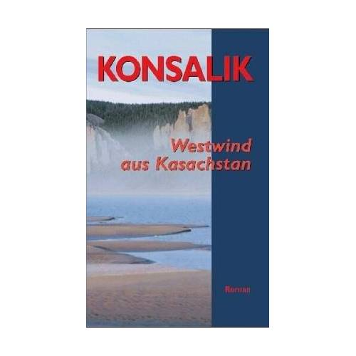 Konsalik, Heinz G. - Westwind aus Kasachstan - Preis vom 18.04.2021 04:52:10 h