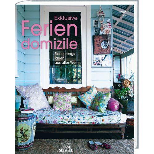 Karen Howes - Exclusive Feriendomizile: Einrichtungsideen aus aller Welt - Preis vom 18.04.2021 04:52:10 h