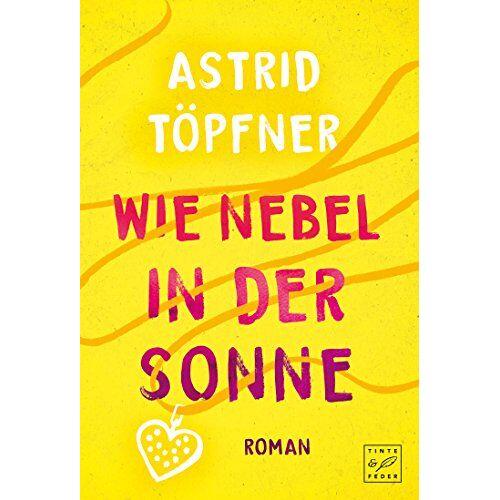 Astrid Töpfner - Wie Nebel in der Sonne - Preis vom 28.02.2021 06:03:40 h