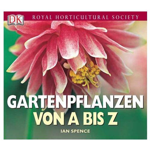 Ian Spence - Gartenpflanzen von A bis Z - Preis vom 24.02.2021 06:00:20 h