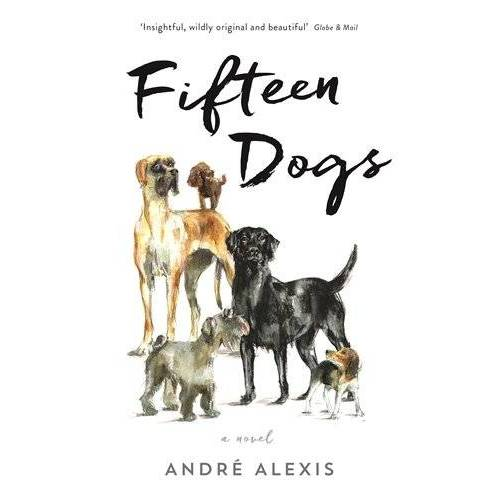 André Alexis - Fifteen Dogs - Preis vom 12.04.2021 04:50:28 h
