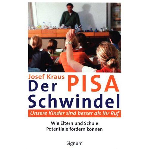 Josef Kraus - Der PISA-Schwindel - Preis vom 16.04.2021 04:54:32 h