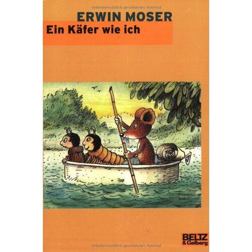 Erwin Moser - Ein Käfer wie ich: Erinnerungen eines Mehlkäfers aus dem Burgenland (Gulliver) - Preis vom 20.10.2020 04:55:35 h