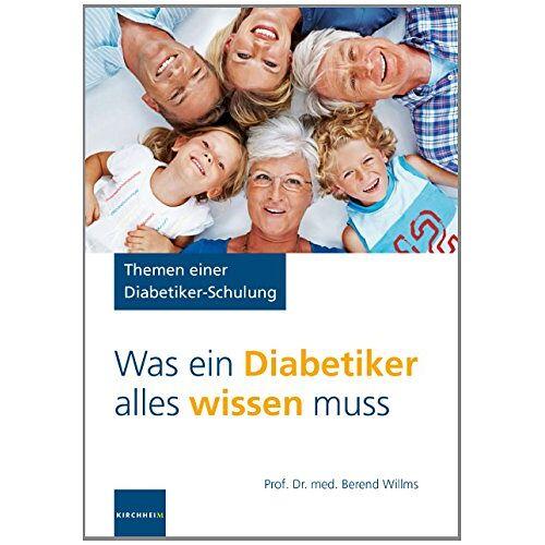 Berend Willms - Was ein Diabetiker alles wissen muss: Themen einer Diabetikerschulung - Preis vom 05.09.2020 04:49:05 h