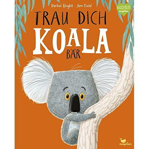 Rachel Bright - Trau dich, Koalabär - Preis vom 20.10.2020 04:55:35 h