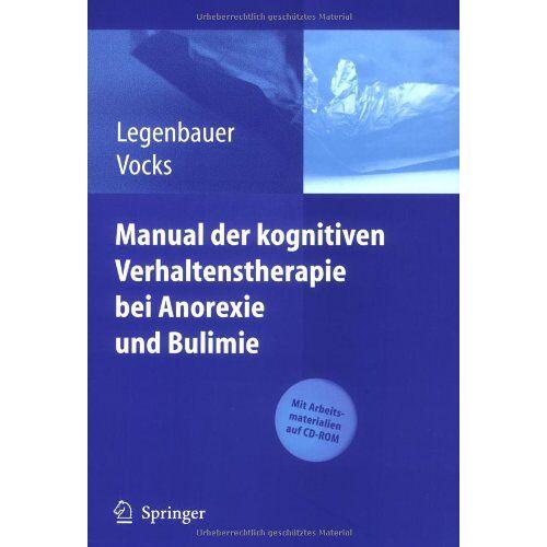 Tanja Legenbauer - Manual der kognitiven Verhaltenstherapie bei Anorexie und Bulimie: Mit Arbeitsmaterialien auf CD-ROM - Preis vom 15.04.2021 04:51:42 h