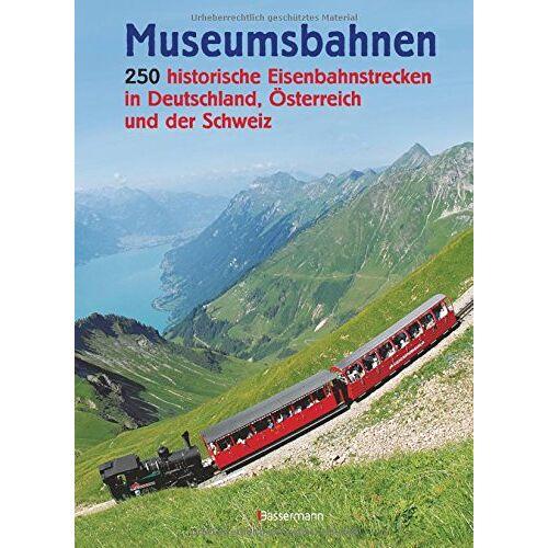 - Museumsbahnen: 250 historische EIsenbahnstrecken in Deutschland, Österreich und der Schweiz - Preis vom 25.02.2021 06:08:03 h