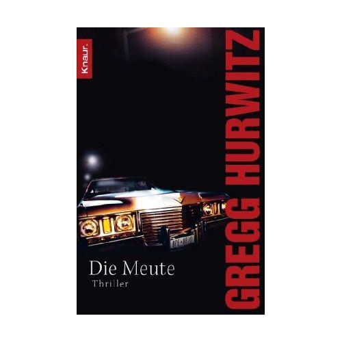 Gregg Hurwitz - Die Meute: Thriller - Preis vom 06.05.2021 04:54:26 h