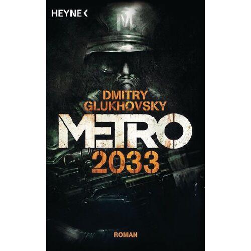Dmitry Glukhovsky - Metro 2033: Roman - Preis vom 21.10.2020 04:49:09 h