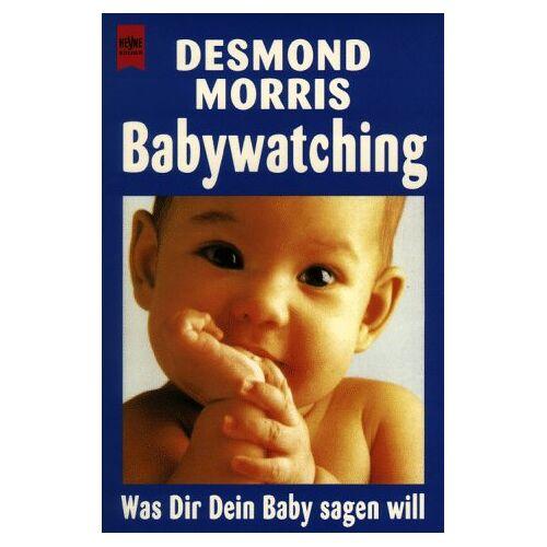Desmond Morris - Babywatching. Was Dir Dein Baby sagen will. - Preis vom 18.10.2020 04:52:00 h