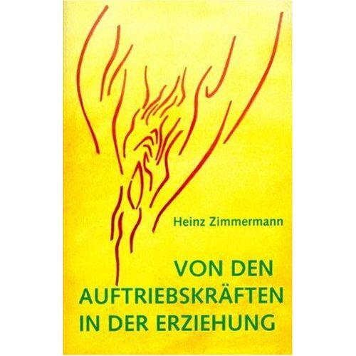Heinz Zimmermann - Von den Auftriebskräften in der Erziehung - Preis vom 09.04.2021 04:50:04 h