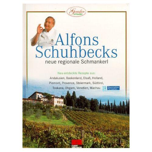 Alfons Schuhbeck - Genießen erlaubt. Alfons Schuhbecks neue regionale Schmankerl - Preis vom 02.08.2020 04:49:49 h