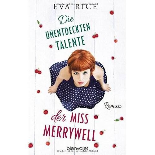Eva Rice - Die unentdeckten Talente der Miss Merrywell: Roman - Preis vom 21.10.2020 04:49:09 h
