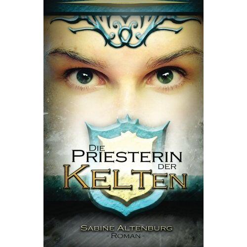 Sabine Altenburg - Die Priesterin der Kelten - Preis vom 12.04.2021 04:50:28 h