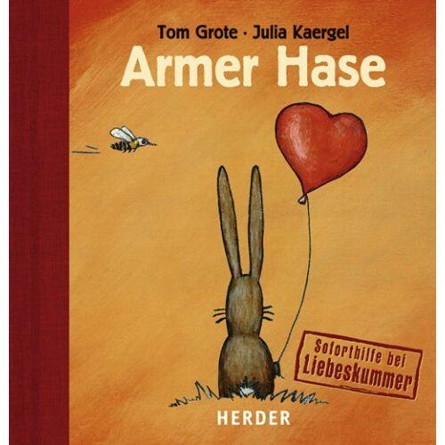 Tom Grote - Armer Hase. Soforthilfe bei Liebeskummer - Preis vom 06.05.2021 04:54:26 h