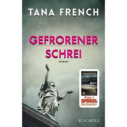 Tana French - Gefrorener Schrei: Roman - Preis vom 15.04.2021 04:51:42 h