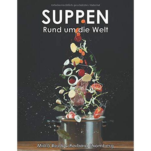 Mirko Reeh - Suppen - Rund um die Welt - Preis vom 05.09.2020 04:49:05 h