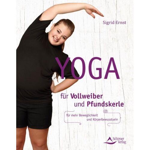 Sigrid Ernst - Yoga für Vollweiber und Pfundskerle - für mehr Beweglichkeit und Körperbewusstsein - Preis vom 07.05.2021 04:52:30 h