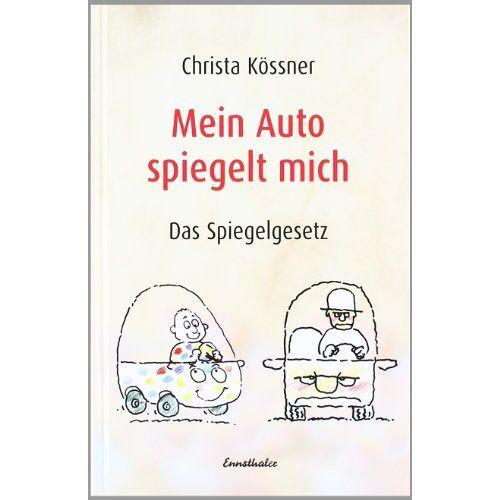 Christa Kössner - Mein Auto spiegelt mich: Das Spiegelgesetz - Preis vom 10.05.2021 04:48:42 h
