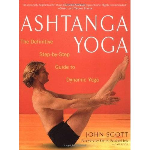 Scott Ashtanga Yoga: The Definitive Step-by-Step Guide to Dynamic Yoga - Preis vom 16.04.2021 04:54:32 h