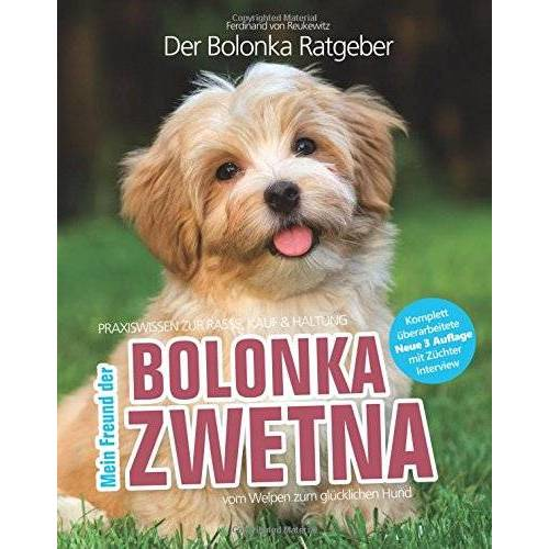 Reukewitz, Hr. Ferdinand von - Bolonka Zwetna: Mein Freund der Bolonka (Praxiswissen: Auswahl, Haltung, Erziehung) - Preis vom 03.05.2021 04:57:00 h