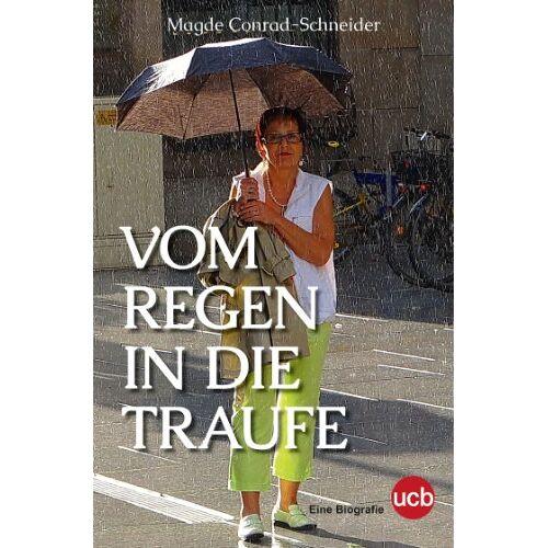 Magde Conrad-Schneider - Vom Regen in die Traufe - Preis vom 05.09.2020 04:49:05 h