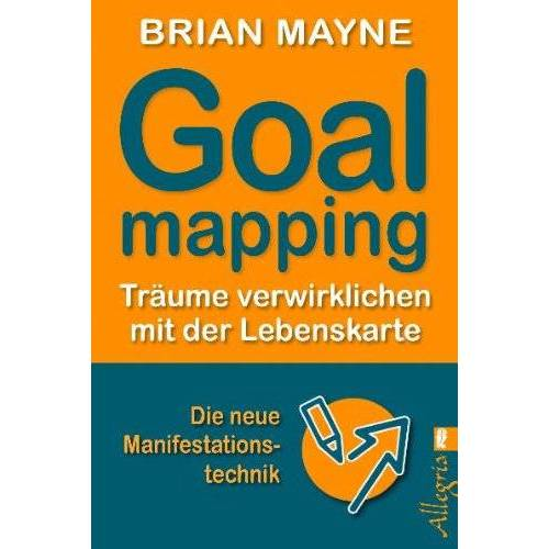 Brian Mayne - Goal Mapping: Träume verwirklichen mit der Lebenskarte: Träume verwirklichen mit der Lebenskarte - Preis vom 11.05.2021 04:49:30 h