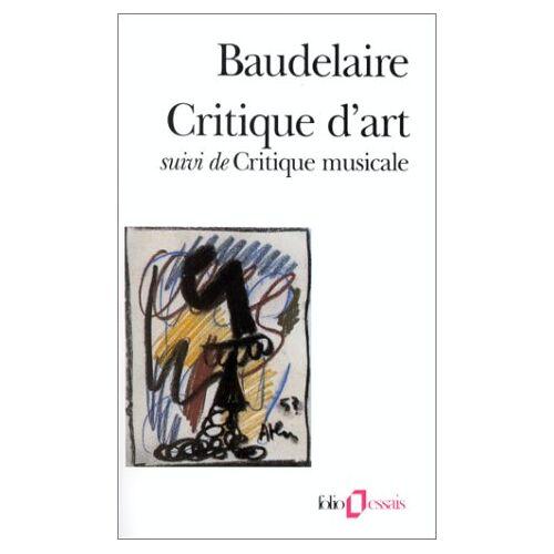 Char Baudelaire - Critique D'Art Critiqu: Suivi De, Critique Musicale (Folio Essais) - Preis vom 01.03.2021 06:00:22 h