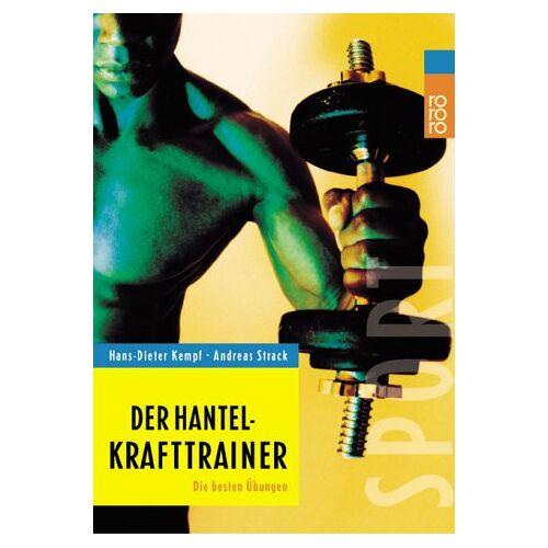 Hans-Dieter Kempf - Der Hantel-Krafttrainer. Die besten Übungen. - Preis vom 05.09.2020 04:49:05 h