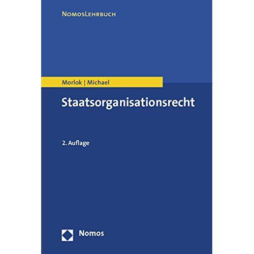 Martin Morlok - Staatsorganisationsrecht - Preis vom 15.04.2021 04:51:42 h