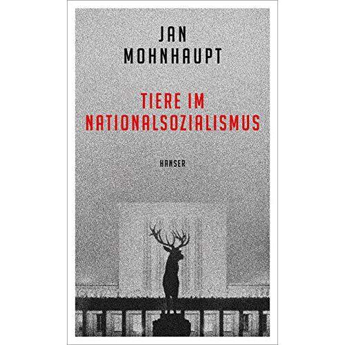 Jan Mohnhaupt - Tiere im Nationalsozialismus - Preis vom 11.05.2021 04:49:30 h