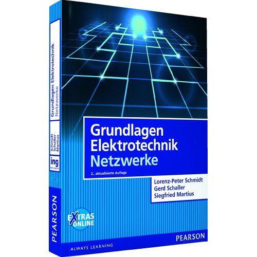 Lorenz-Peter Schmidt - Grundlagen Elektrotechnik - Netzwerke (Pearson Studium - Elektrotechnik) - Preis vom 06.07.2020 05:02:03 h