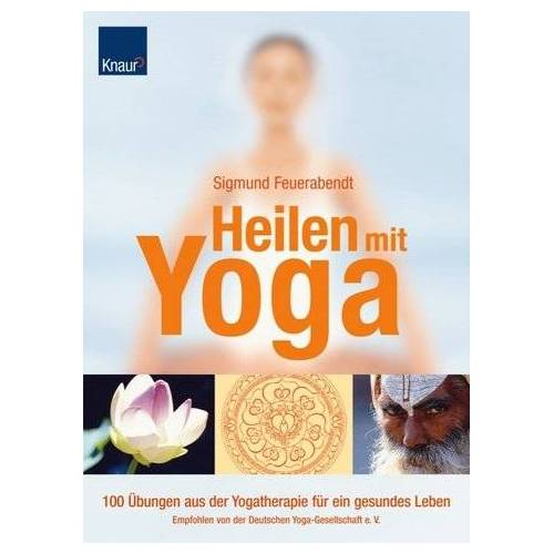 Sigmund Feuerabendt - Heilen mit Yoga: 100 Übungen aus der Yogatherapie für ein gesundes Leben Empfohlen von der Deutschen Yoga-Gesellschaft e.V. - Preis vom 17.09.2020 04:54:06 h