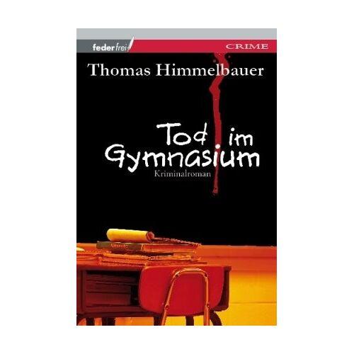 Thomas Himmelbauer - Tod im Gymnasium - Preis vom 20.10.2020 04:55:35 h