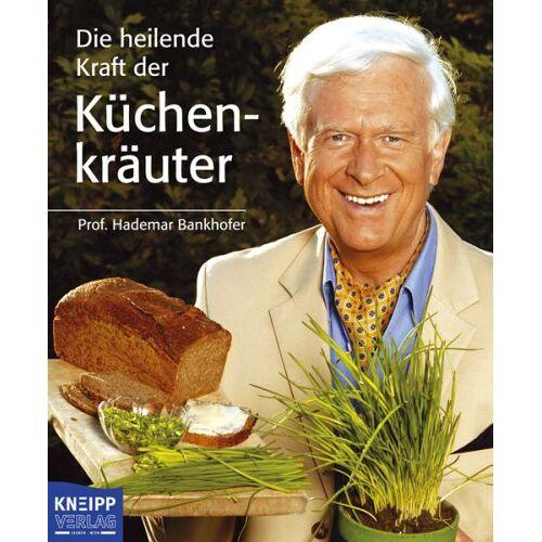 Hademar Bankhofer - Die heilende Kraft der Küchenkräuter - Preis vom 01.11.2020 05:55:11 h