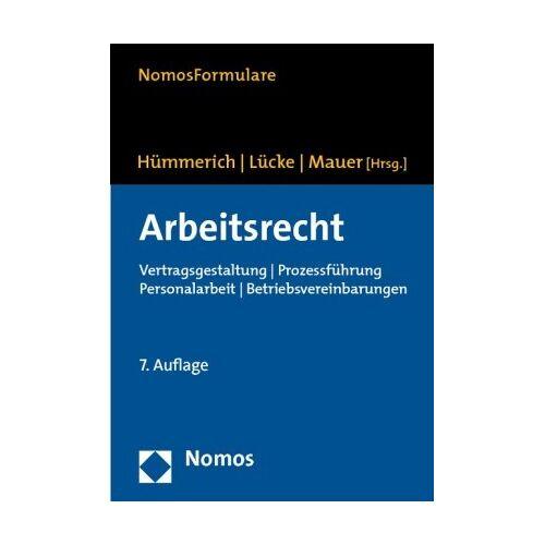 Klaus Hümmerich - Arbeitsrecht: Vertragsgestaltung - Prozessführung - Personalarbeit - Betriebsvereinbarungen - Preis vom 20.10.2020 04:55:35 h