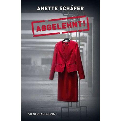 Anette Schäfer - Abgelehnt!: Siegerland-Krimi (Krönchen-Krimi/Siegerland-Krimi) - Preis vom 01.03.2021 06:00:22 h