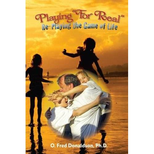 Donaldson Ph.D., O. Fred - Playing For Real: Re-Playing The Game of Life - Preis vom 15.05.2021 04:43:31 h