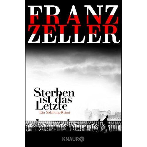 Franz Zeller - Sterben ist das Letzte: Ein Salzburg-Krimi - Preis vom 08.05.2021 04:52:27 h