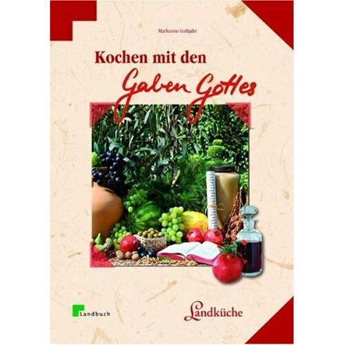 Markusine Guthjahr - Kochen mit den Gaben Gottes: Früchte und Pflanzen der Bibel - Preis vom 21.10.2020 04:49:09 h
