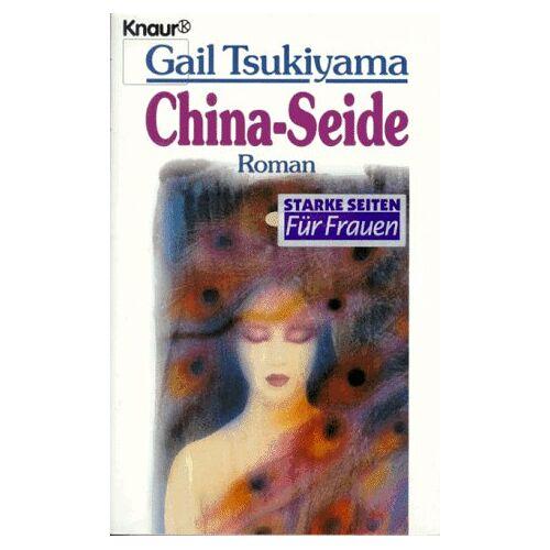 Gail Tsukiyama - China-Seide - Preis vom 10.05.2021 04:48:42 h