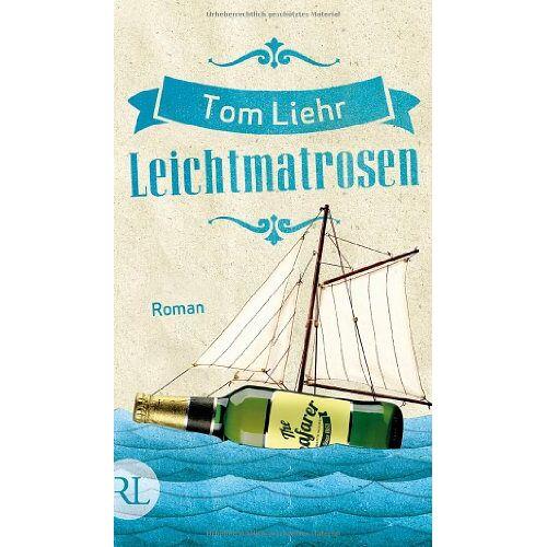 Tom Liehr - Leichtmatrosen: Roman - Preis vom 08.05.2021 04:52:27 h