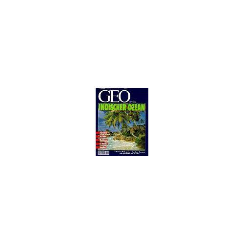 - GEO Spezial 1995 Nr. 1: Indischer Ozean - Preis vom 04.09.2020 04:54:27 h