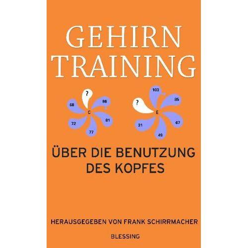 Frank Schirrmacher - Gehirntraining: Über die Benutzung des Kopfes - Preis vom 22.10.2020 04:52:23 h