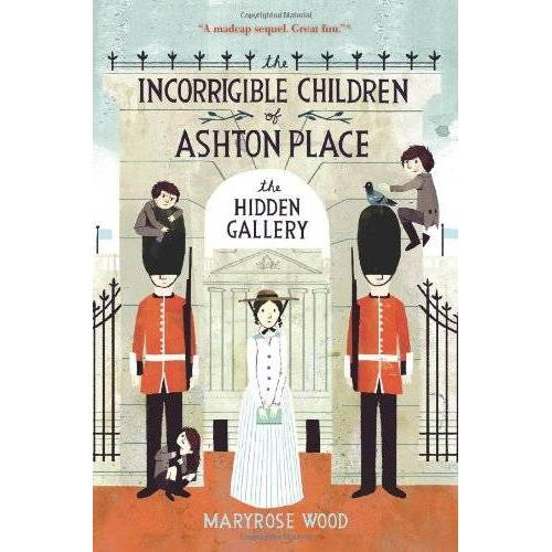 Maryrose Wood - The Incorrigible Children of Ashton Place: Book II: The Hidden Gallery (Incorrigible Children of Ashton Place (Quality)) - Preis vom 13.05.2021 04:51:36 h