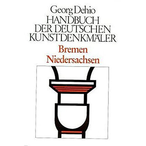 Georg Dehio - Handbuch der Deutschen Kunstdenkmäler, Bremen, Niedersachsen (Dehio - Handbuch der deutschen Kunstdenkmäler) - Preis vom 09.04.2020 04:56:59 h