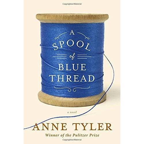Anne Tyler - A Spool of Blue Thread: A novel - Preis vom 20.10.2020 04:55:35 h