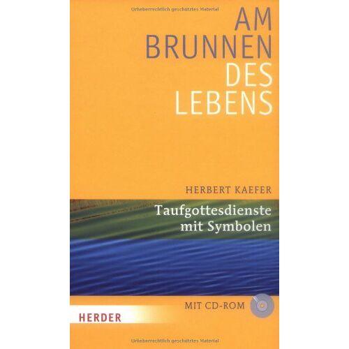 Herbert Kaefer - Am Brunnen des Lebens: Taufgottesdienste mit Symbolen - Preis vom 20.10.2020 04:55:35 h