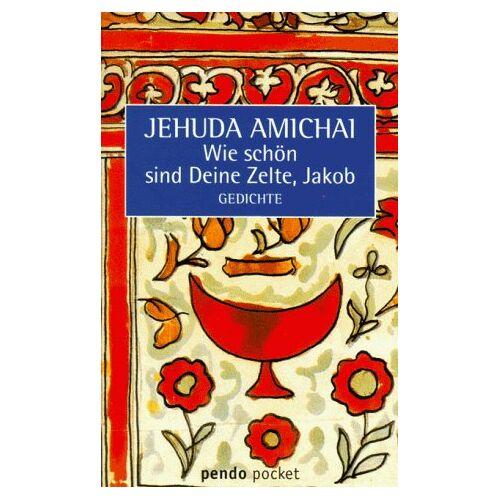 Jehuda Amichai - pendo pocket, Band 14: Wie schön sind Deine Zelte, Jakob - Preis vom 17.04.2021 04:51:59 h